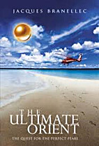 The Ultimate Orient: The Quest for the…