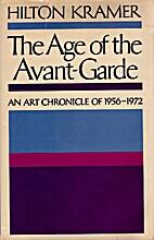 The age of the avant-garde; an art chronicle…