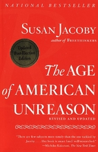 The Age of American Unreason by Susan Jacoby