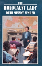 The Holocaust Lady by Ruth Minsky Sender