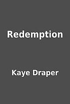 Redemption by Kaye Draper
