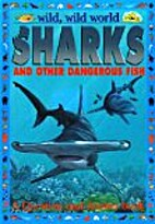 Sharks and Other Dangerous Fish (Wild, Wild…