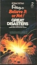 Great Disasters (Ripley's Believe It or…