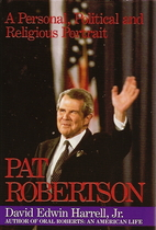 Pat Robertson: A Personal, Religious, and…