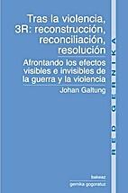 Tras la violencia, 3R: reconstrucción,…