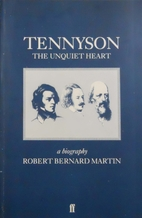 Tennyson: The Unquiet Heart by Robert…