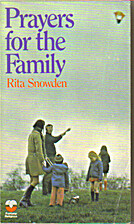 Prayers for the Family by Rita F. Snowden