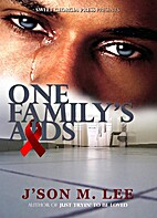 One Family's AIDS by J'son M. Lee