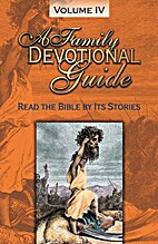 A Family Devotional Guide - Volume 04 by…