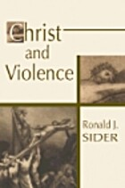 Christ and Violence by Ronald J. Sider