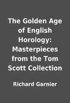 The Golden Age of English Horology:…