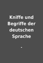 Kniffe und Begriffe der deutschen Sprache by…