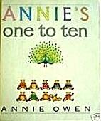 Annie's One to Ten by Annie Owen
