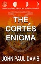 The Cortés Enigma by John Paul Davis