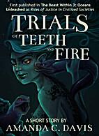 Trials of Teeth and Fire by Amanda C. Davis