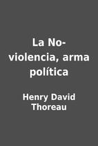 La No-violencia, arma política by…