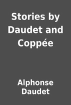 Stories by Daudet and Coppée by Alphonse…