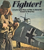 Fighter!: Luftwaffe Fighter Planes and…