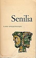 Senilia : mimisk essay by Lars Gyllensten