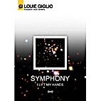 Symphony: I Lift My Hands by Louie Giglio