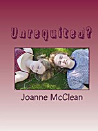 Unrequited? by Joanne McClean