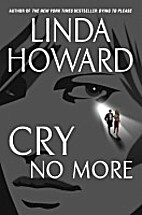 Cry No More: A Novel (Howard, Linda) by…