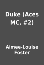 Duke (Aces MC, #2) by Aimee-Louise Foster