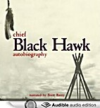 The Autobiography of Black Hawk by Black…