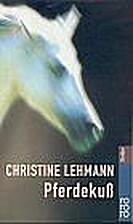 Pferdekuß by Christine Lehmann