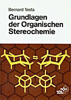 Grundlagen Der Organischen Stereochemie by…