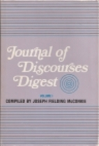 Journal of Discourses Digest, Vol.1. by…