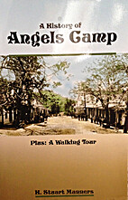 A History of Angels Camp by H. Stuart…