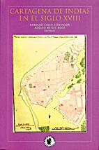 Cartagena de Indias en el siglo XVIII by…