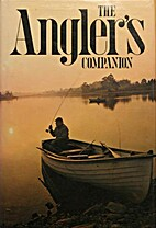 The Angler's Companion: The Lore of Fishing…