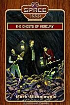 Ghosts of Mercury by Mark Michalowski