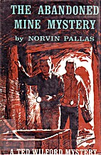 The Abandoned Mine Mystery by Norvin Pallas
