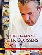 Feestelijk koken met Peter Goossens : 17…