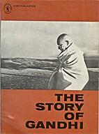 The Story of Gandhi by Rajkumari Shanker