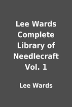 Lee Wards Complete Library of Needlecraft…