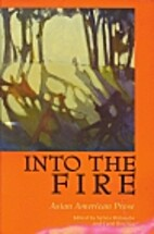 Into the Fire: Asian American Prose by Carol…