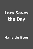 Lars Saves the Day by Hans de Beer