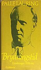 Brydningstid : erindringer 1930-46 by Palle…