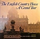 The English Country House: A Grand Tour by…