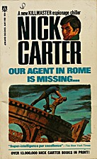 Our Agent in Rome is Missing by Nick Carter