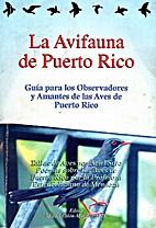 La avifauna de Puerto Rico by Miguel Colón…