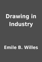 Drawing in Industry by Emile B. Willes