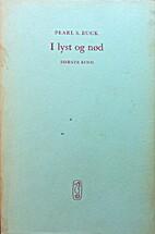 I lyst og nød, vol. 1 by Pearl S. Buck