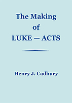 The making of Luke-Acts by Henry Joel…