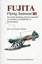 Fujita - Flying Samurai: His Aerial Bombing…