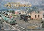 Railways of the Eyre Peninsula : A…